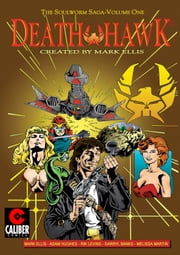 Death Hawk: Soulworm Saga ebook by Mark Ellis,Adam Hughes,Rik Levins,Robert Lewis,Dan McKinnon