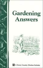 Gardening Answers ebook by Editors of Storey Publishing