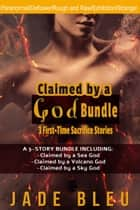 Claimed by a God Bundle-3 First-Time Sacrifice Stories ebook by Jade Bleu