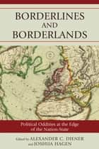 Borderlines and Borderlands ebook by Alexander C. Diener,Joshua Hagen
