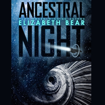 Ancestral Night audiobook by Elizabeth Bear