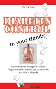 Diabetes Control in Your Hands ebook by Dr. A. K. Sethi