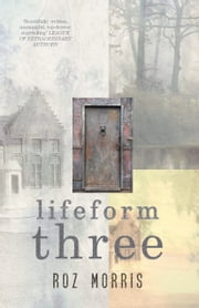 Lifeform Three ebook by Roz Morris
