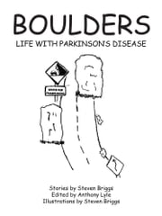 Boulders - Life with Parkinson's Disease ebook by Steven Briggs