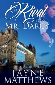 A Rival for Mr. Darcy ebook by Jayne Matthews