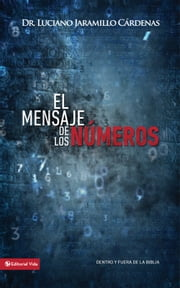 El mensaje de los números - From Within and From Without the Bible ebook by Luciano Jaramillo Cárdenas