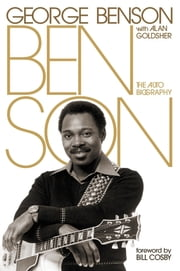 Benson - The Autobiography ebook by George Benson,Alan Goldsher