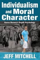 Individualism and Moral Character ebook by Jeff Mitchell