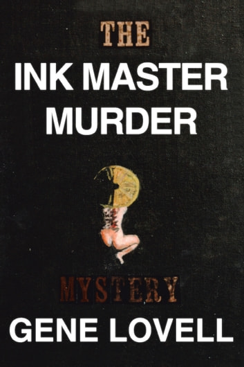 The Ink Master Murder - A Mystery ebook by Gene Lovell