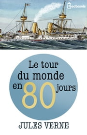 Le Tour du monde en quatre-vingts jours ebook by Jules Verne