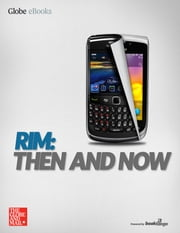 RIM: Then and Now ebook by The Globe and Mail