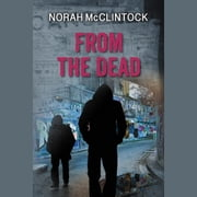 From the Dead audiobook by Norah McClintock