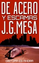 De acero y escamas ebook by J. G. Mesa