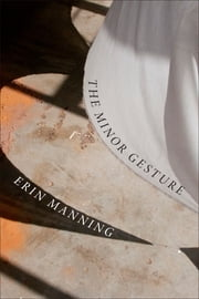 The Minor Gesture ebook by Erin Manning