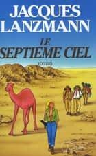 Le septième ciel ebook by Jacques Lanzmann