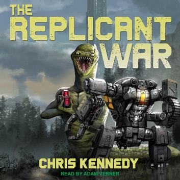 The Replicant War audiobook by Chris Kennedy