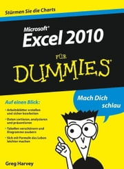 Excel 2010 für Dummies ebook by Greg Harvey, Martina Hesse-Hujber, Sabine Lambrich