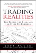 Trading Realities - The Truth, the Lies, and the Hype In-Between ebook by Jeff Augen