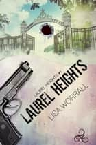 Laurel Heights - Edizione italiana ebook by Lisa Worrall