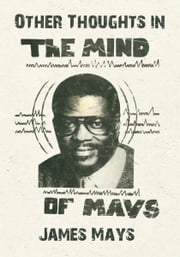 Other Thoughts in the Mind of Mays ebook by James Mays