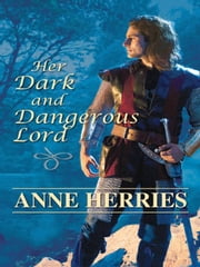 Her Dark and Dangerous Lord ebook by Anne Herries