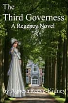 The Third Governess ebook by Agnesa Reeve-Kidney