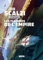Les Flammes de l'empire - L'Interdépendance, T2 ebook by John Scalzi, Mikael Cabon