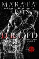The Druid Series Complete Mega Boxed Set 1-6: Reverse Harem Vampire Romance Thriller ebook by