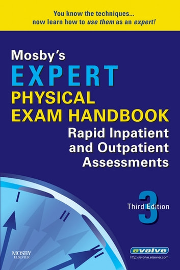 Mosby's Expert Physical Exam Handbook - Rapid Inpatient and Outpatient Assessments ebook by Mosby