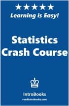 Statistics Crash Course ebook by IntroBooks