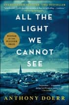 All the Light We Cannot See - A Novel電子書籍 Anthony Doerr