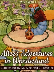Alice's Adventures in Wonderland (Illustrated) ebook by Lewis Carroll