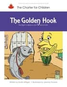 The Golden Hook ebook by Dustin Milligan (Author),Jasmine Vicente (Illustrator)