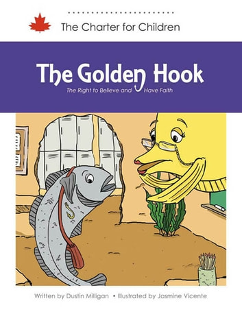 The Golden Hook - The Right to Believe and Have Faith ebook by Dustin Milligan (Author),Jasmine Vicente (Illustrator)