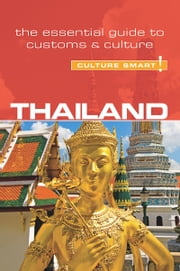 Thailand - Culture Smart! - The Essential Guide to Customs & Culture ebook by Roger Jones, Culture Smart!
