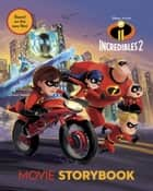 The Incredibles 2 Movie Storybook ebook by Disney Book Group
