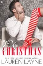 An Ex for Christmas ebook by Lauren Layne