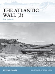 The Atlantic Wall (3) - The Südwall ebook by Adam Hook,Steven J. Zaloga