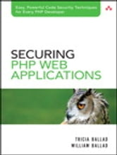 Securing PHP Web Applications ebook by Tricia Ballad,William Ballad