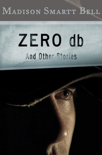 Zero Db Ebook By Madison Smartt Bell 9781453235485 Rakuten Kobo