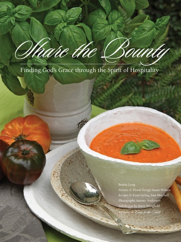 Share the Bounty - Finding God's Grace through the Spirit of Hospitality ebook by Benita Long