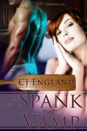 Don't Spank the Vamp ebook by CJ England