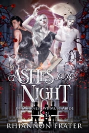 Ashes in the Night ebook by Rhiannon Frater