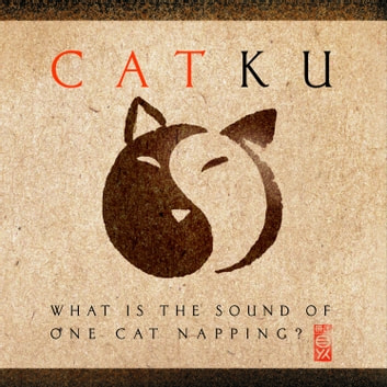Catku - What Is the Sound of One Cat Napping? ebook by Pat Welch