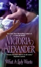 What A Lady Wants ebook by Victoria Alexander