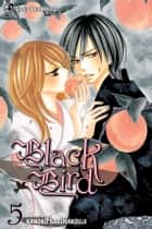 Black Bird, Vol. 5 ebook by Kanoko Sakurakouji, Kanoko Sakurakouji