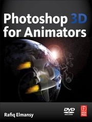 Photoshop 3D for Animators ebook by Rafiq Elmansy