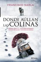 Donde aúllan las colinas ebook by Francisco Narla