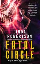 Fatal Circle ebook by Linda Robertson