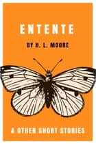 Entente - & other short stories ebook by H. L. Moore